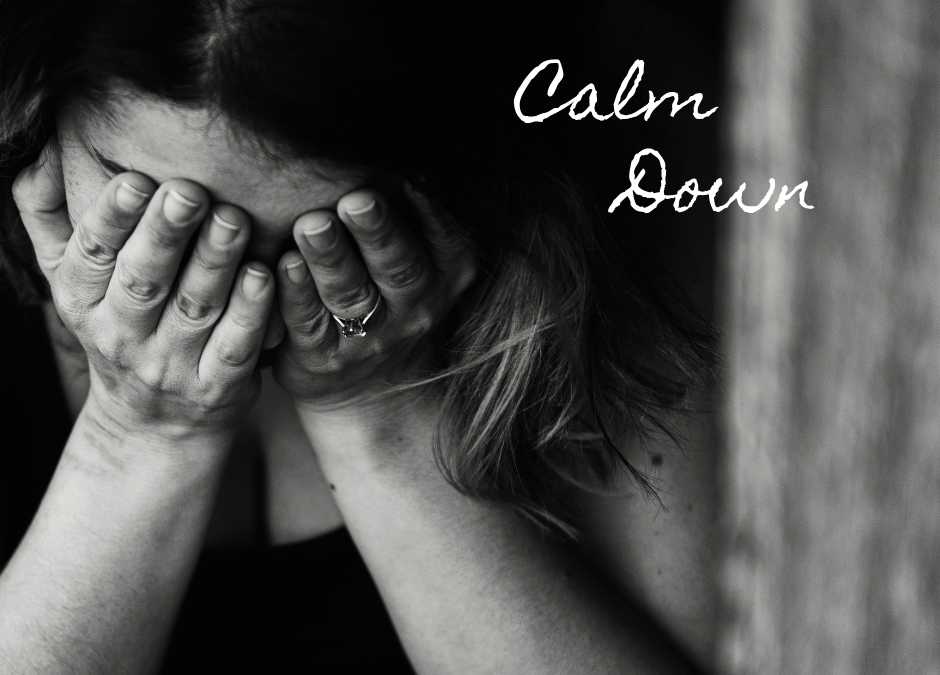How To Calm-The-Heck-Down